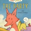 Fox + Chick: The Party and Other Stories