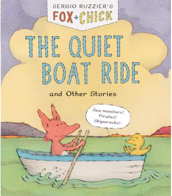 Fox+Chick: The Quiet Boat Ride and Other Stories