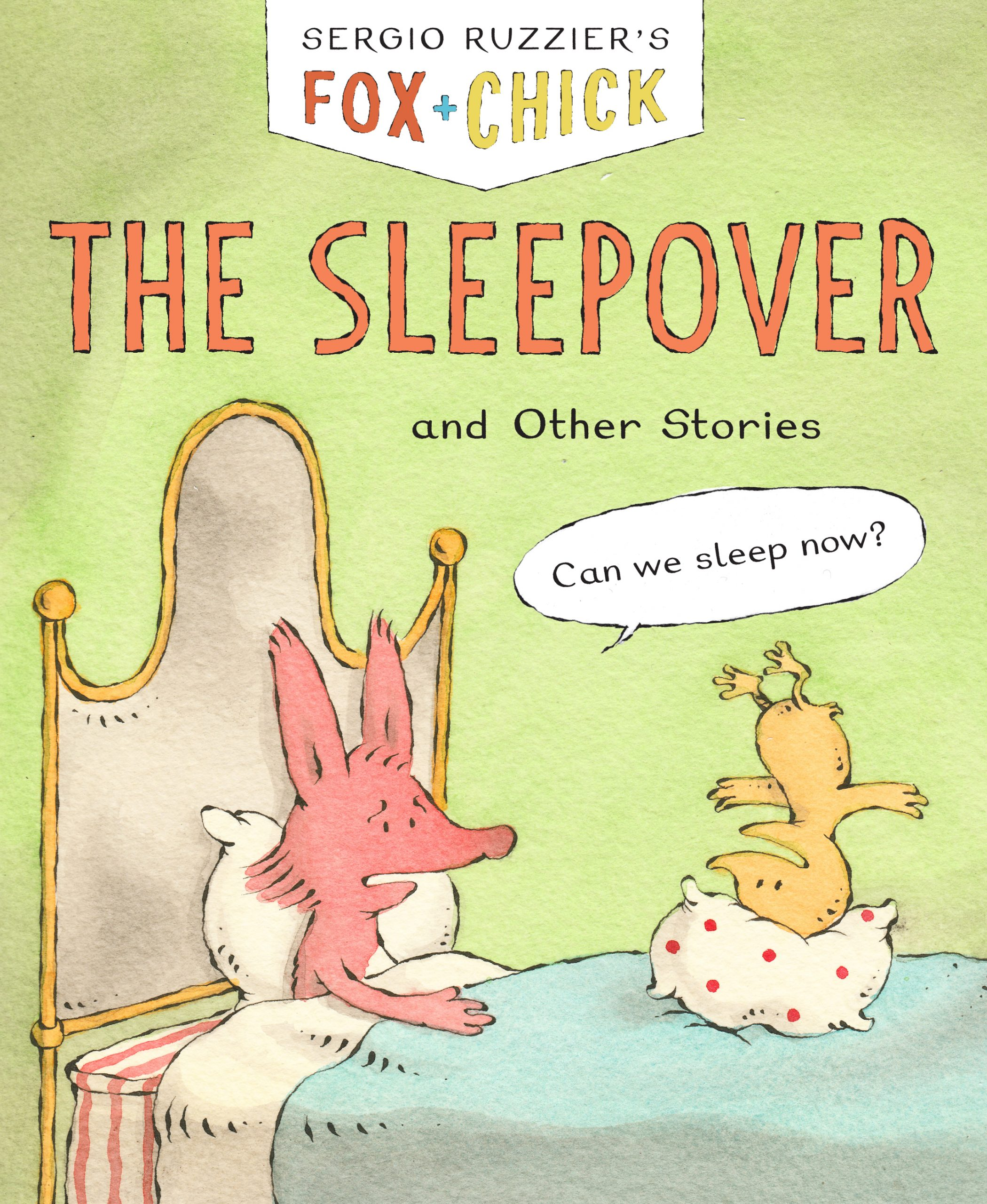 Fox+Chick: The Sleepover and Other Stories